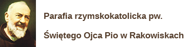 Parafia p.w. św. Ojcia Pio w Rakowiskach